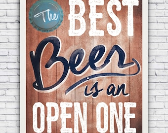 The Best Beer is an Open One - wall art print (w/ optional frame)