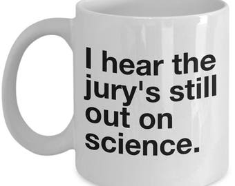 Funny Arrested Development  Coffee Mug - I hear the jury's still out on science - Best Gift for Arrested Development Fans