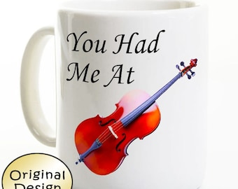 Cello Coffee Mug - You Had Me At Cello - Gift for Musician Orchestra Conductor - Music Student Teacher Travel