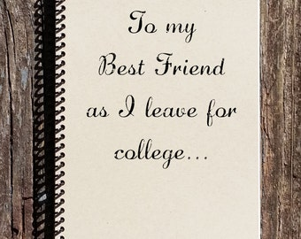 Going to College - To my Best Friend As I leave for College - Best Friend Going Away - Leaving for College - Best Friend College Gift