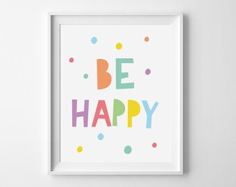 "Be happy printable quote, Be Happy print, Inspirational Quote, Typography poster, Wall art,  Instant Download - Size 10"" x 8"""
