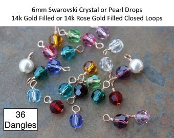 36 Birthstone Dangles - 14k Rose Gold filled or 14k Gold Filled CLOSED LOOP wire wrapped Swarovski 6mm crystal or pearl round charms