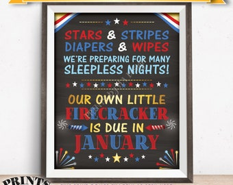 4th of July Pregnancy Announcement, Sign Stars & Stripes Our Firecracker is Due in JANUARY Dated PRINTABLE Chalkboard Style Baby Reveal <ID>