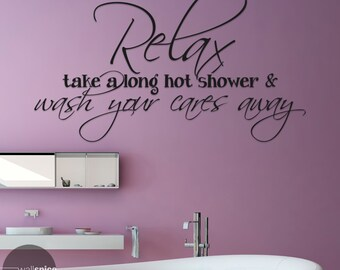 Relax Take A Long Hot Shower And Wash Your Cares Away Vinyl Wall Decal Sticker