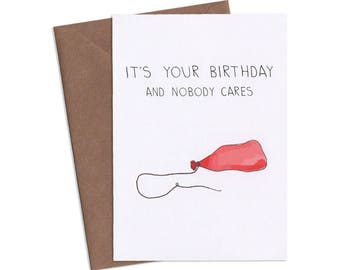 It's Your Birthday & Nobody Cares, Birthday Card, Subversive Cards, Funny Greeting Cards, Adult Cards