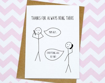 Mother's Day Card - Funny Card - Thanks For Being There Mum