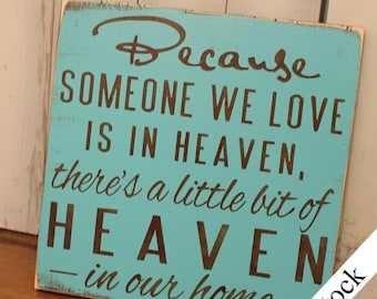 Because Someone We Love is in HEAVEN There's a little bit of HEAVEN in our home-Brown Board-Light Turquoise Base-Brown Font-Rustic