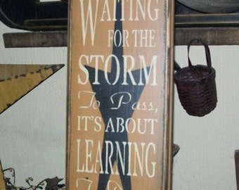 LIFE....WAITING For The Storm Typography Primitive Sign