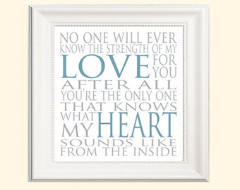 """Sweet print for nursery """"No one will ever know the strength of my love for you…"""""""