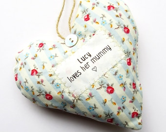 Personalised Mother's Day Gift - Tell Your Mummy You Love Her!  Fabric Heart - choice of fabric -  Supplied Gift Boxed