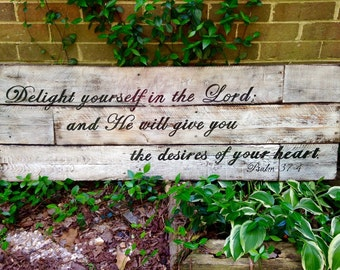 Wood Sign, Scripture Wood Art, Reclaimed Wood Sign, Delight Yourself in the Lord