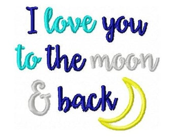 I Love You To The Moon And Back Moon Applique 4x4 Embroidery Design