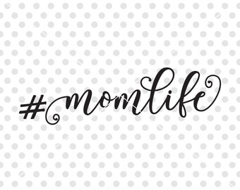 Hashtag Mom Life SVG DXF Cutting File, Mother's Day Svg Dxf Cutfile, Mother Svg Clipart Vector Cutfile for Silhouette and Cricut