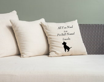 All You Need is a Pit Bull Personalized Pillow Cover 18x18 Inch Made to Order