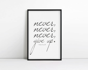 inspirational quote - Never Never Never Give Up - motivational - typography print - Winston Churchill