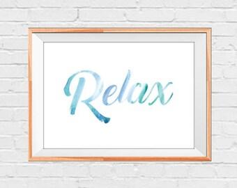 Relax Watercolor - Digital Print Download, Wall Art, Typography print, Printable Quote, Art Print