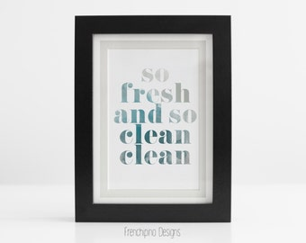 SALE! So Fresh and So Clean-Up to 16x20 Digital Print