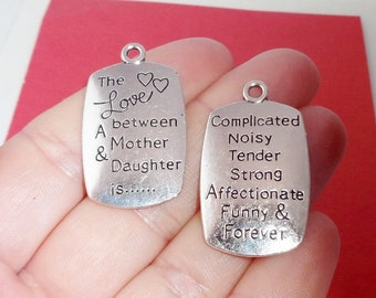 "10 BULK,  ""The love between a Mother & Daughter is... Complicated Noisy Tender Strong Affectionate Funny Forever"" Message Charms 34x20x3mm"