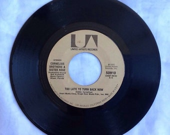 Cornelius Brothers and Sister Rose Too Late To Turn Back Now and Lift Your Love Higher 45 1972 vintage vinyl record