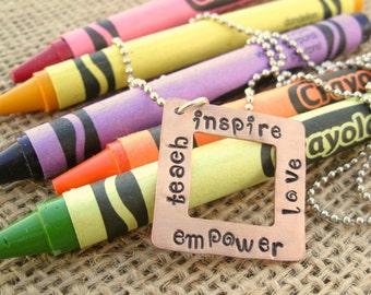 Teacher Appreciation Gift - Teacher Necklace - Teacher Gift -Teach, Inspire, Love, Empower  Necklace  - Hand Stamped