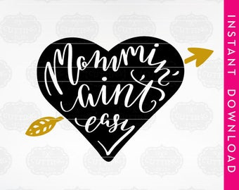 svg files for cricut, mommin aint easy svg, mom svg, mommin aint easy, mom cut file, mom life svg, svg commercial use, clip art commercial