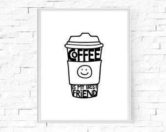 """Printable Coffee Is My Best Friend Print - Coffee Lover's Poster - Typography Print - Home Decor -  Instant Download - 8""""x10"""" & A4."""
