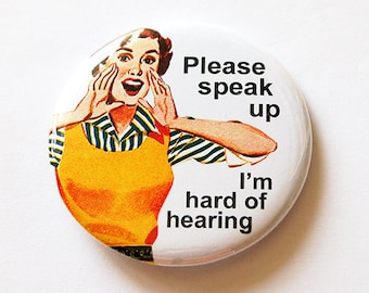 Hard of Hearing pin, Hearing Impairment, Lapel Pin, Speak Loudly, Please speak up, Can't hear well, Hearing Loss, Pin for seniors (5623)