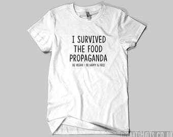 I Survived The Food Propaganda T-shirt / Be Vegan - Be Happy & Free  /   Fast Delivery