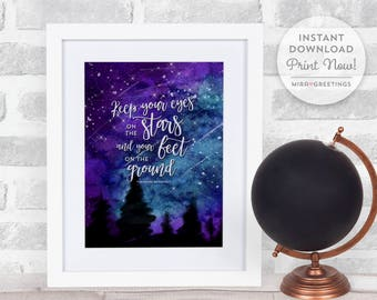 Roosevelt quote - keep your eyes on the stars - famous quotes - galaxy wall art - watercolor art - instant download printable file