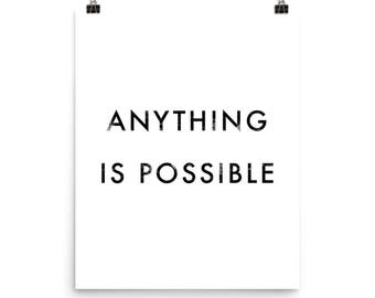 Anything Is Possible Poster - Motivational Quote Print Inspirational Saying Typographic Minimalist Digital Printable Black & White Design Te
