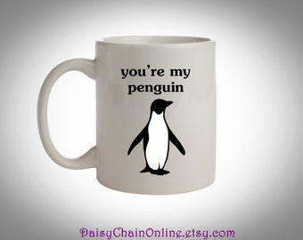 You're My Penguin Cute Coffee Mug -  Ceramic Coffee Cup - Custom Anniversary Gift for Him, Girlfriend Gift for Boyfriend, Unique Coffee Mug
