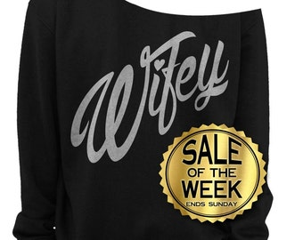 WIFEY SHIRT - VALENTINE'S Day - Wifey Sweatshirt - Wedding - Bridal Shower Gift - Slouchy - Off the shoulder - Metallic Silver - Black s-3x