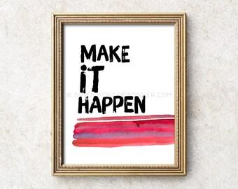 Make it happen PRINT, Inspirational typography, typographic print, motivational quote print, motivational poster, inspirational quote art.