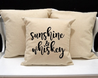 Sunshine and Whiskey PIllow, Home Decor, Decorative Pillow, Throw Pillow, Southern Pillow, GA Southern, Envelope Pillow Cover, Canvas Pillow