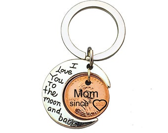 Mom Since I Love You To The Moon And Back Keychain with Stamped penny - wife - girlfriend - Anniversary gift