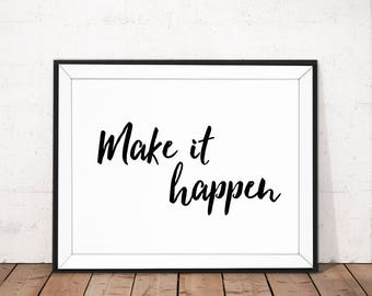 Make it happen print, Inspirational printable, motivational wall art, Typography print, Printable quote, Black and white quote printable