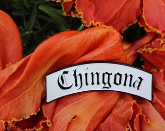 Chingona Pin- 2nd's ONLY