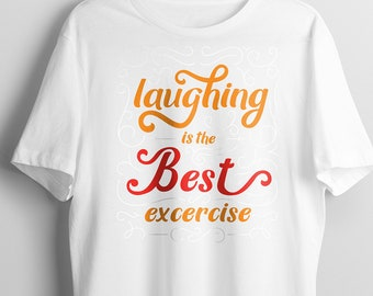 Laughing is the best exercise T shirt  tees   shirts  Motivational Quote   Inspirational quote  gifts for her Inspire-Code  PFBC1003UD00037