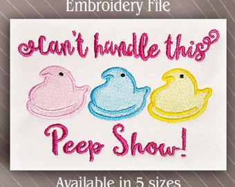Can't handle this peep show chick peeps filled Embroidery Design machine embroidery file 5 sizes included