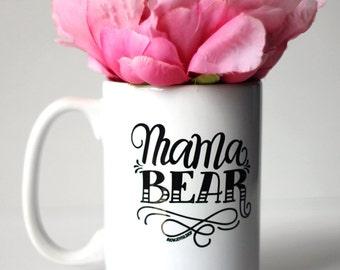 Mug - Mama bear - hand lettered inspirational mug for new moms