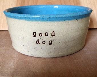 Dog dish, pet dish, water dish, puppy dish, for your Good Dog