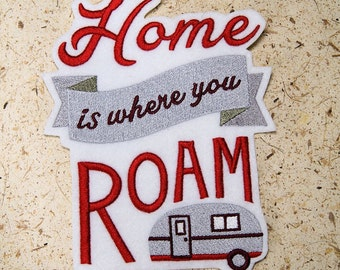 Home is Where you Roam RV - Iron On Embroidery Patch MTCoffinz - Choose Size