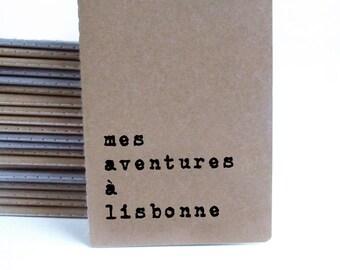 Lisbonne Cahier; Carnet Lisbonne; Mots en français; mes aventures à Lisbonne; Lisbon notebook; France; Paris