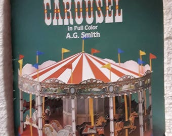 Cut & Assemble an old-fashioned Carousel in full color, A. G. smith. 1985. Book.