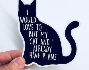 i would love to but my cat | introvert sticker | vinyl bumper sticker
