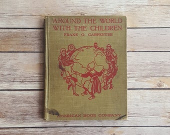 Around The World With The Children Kids Textbook 1920s World History Traditions Customs And Historical Pictures Vintage 20s Child's Textbook