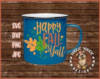 Happy Fall Y'all - SVG/DXF/PNG/jpg - yall, leaves -  cricut - studio Cut File