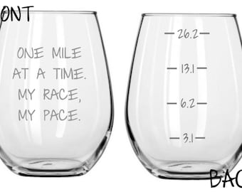 One Mile As A Time. My Race, My Pace. Running Glass FREE Personalization