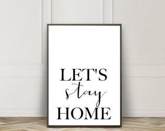 Let's Stay Home   Home Decor   Art Print   Printable