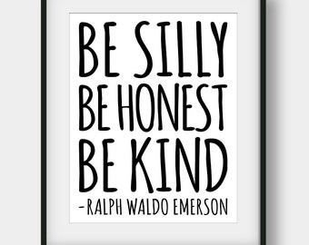 60% OFF Be Silly Be Honest Be Kind, Ralph Waldo Emerson Quote, Office Decor, Black And White Typography Art, Motivational, Girls Room Decor